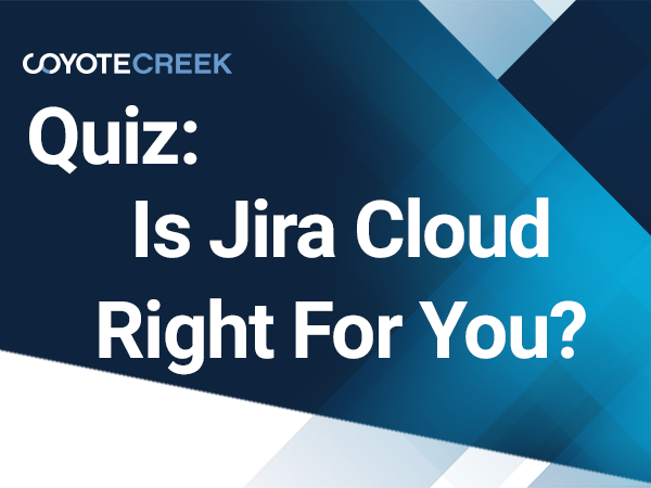 Quiz: Is Jira Cloud Right For You?