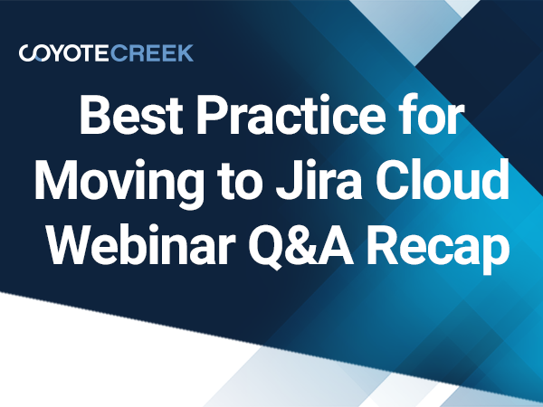 Best Practice for Moving to Jira Cloud Webinar Q & A recap